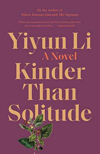 Kinder Than Solitude : A Novel: Yiyun Li