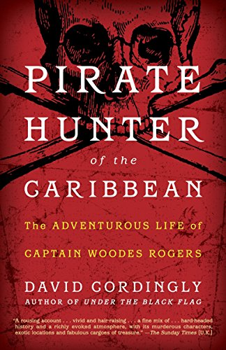 9780812980172: Pirate Hunter of the Caribbean: The Adventurous Life of Captain Woodes Rogers