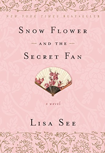 9780812980356: Snow Flower and the Secret Fan: A Novel