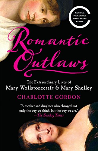9780812980479: Romantic Outlaws: The Extraordinary Lives of Mary Wollstonecraft & Mary Shelley