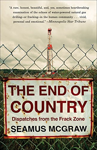 9780812980646: The End of Country: Dispatches from the Frack Zone