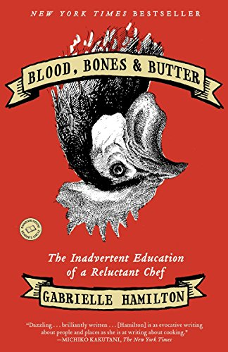 9780812980882: Blood, Bones & Butter: The Inadvertent Education of a Reluctant Chef