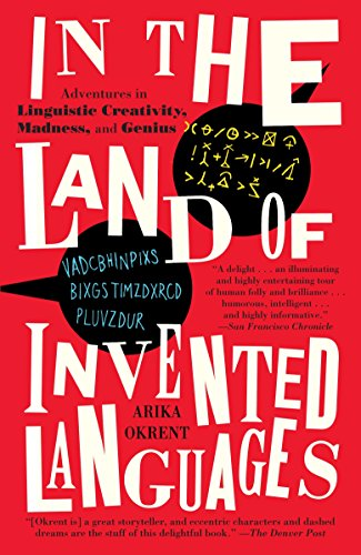 9780812980899: In the Land of Invented Languages: Adventures in Linguistic Creativity, Madness, and Genius