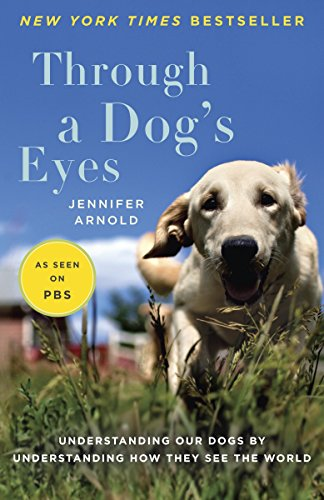 9780812981087: Through a Dog's Eyes: Understanding Our Dogs by Understanding How They See the World