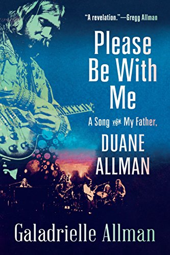 9780812981193: Please Be with Me: A Song for My Father, Duane Allman