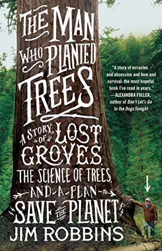9780812981292: The Man Who Planted Trees: A Story of Lost Groves, the Science of Trees, and a Plan to Save the Planet
