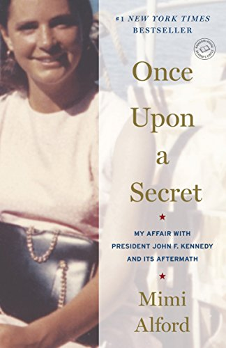 9780812981346: Once Upon a Secret: My Affair with President John F. Kennedy and Its Aftermath