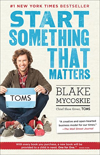 Start Something That Matters: Mycoskie, Blake