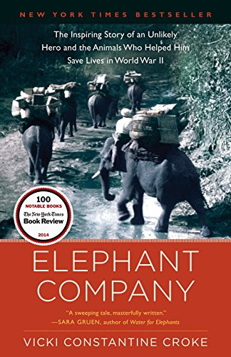 9780812981650: Elephant Company: The Inspiring Story of an Unlikely Hero and the Animals Who Helped Him Save Lives in World War II
