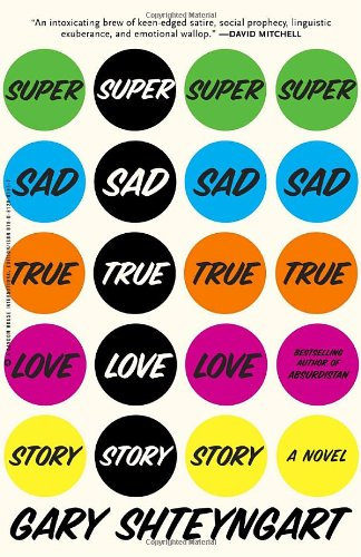 9780812981957: Super Sad True Love Story: A Novel
