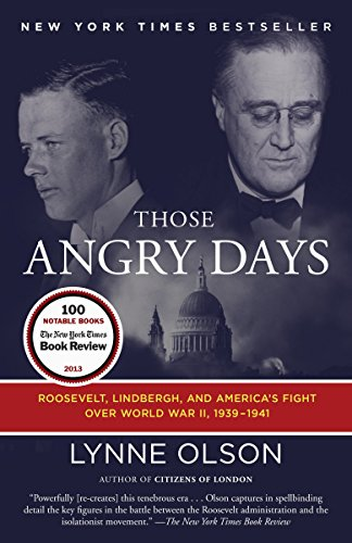 9780812982145: Those Angry Days: Roosevelt, Lindbergh, and America's Fight Over World War II, 1939-1941