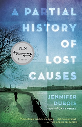 9780812982176: A Partial History of Lost Causes: A Novel