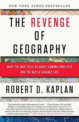 9780812982220: The Revenge of Geography: What the Map Tells Us About Coming Conflicts and the Battle Against Fate