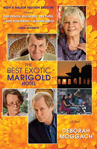 The Best Exotic Marigold Hotel: A Novel (Random House Movie Tie-In Books) (0812982428) by Moggach, Deborah