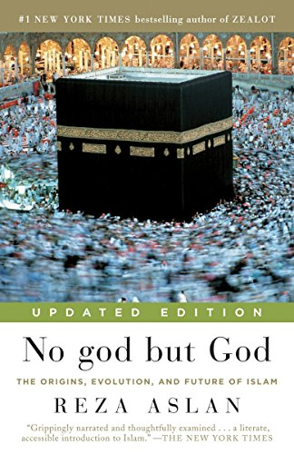 9780812982442: No god but God (Updated Edition): The Origins, Evolution, and Future of Islam