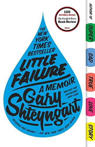 Little Failure: A Memoir: Gary Shteyngart