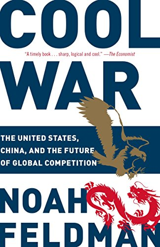 9780812982558: Cool War: The United States, China, and the Future of Global Competition