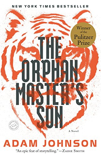 The Orphan Master's Son: A Novel (Pulitzer Prize for Fiction): Johnson, Adam