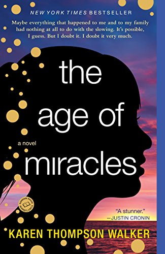 9780812982947: The Age of Miracles: A Novel
