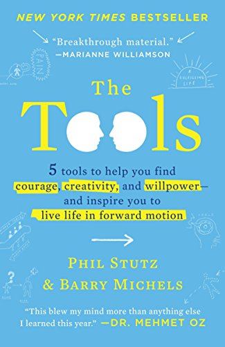 9780812983043: The Tools: 5 Tools to Help You Find Courage, Creativity, and Willpower-and Inspire You to Live Life in Forward Motion