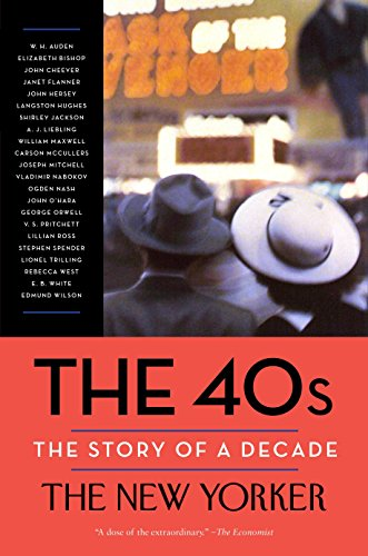 9780812983296: The 40s: The Story of a Decade (New Yorker: The Story of a Decade)