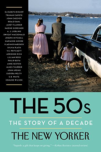 9780812983302: The 50s: The Story of a Decade (New Yorker: The Story of a Decade)