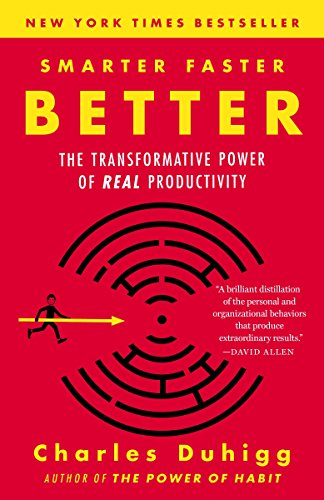Smarter Faster Better: The Transformative Power of: Duhigg, Charles