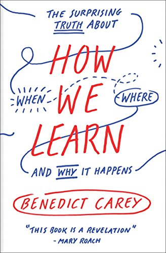 9780812984293: How We Learn: The Surprising Truth about When, Where, and Why It Happens