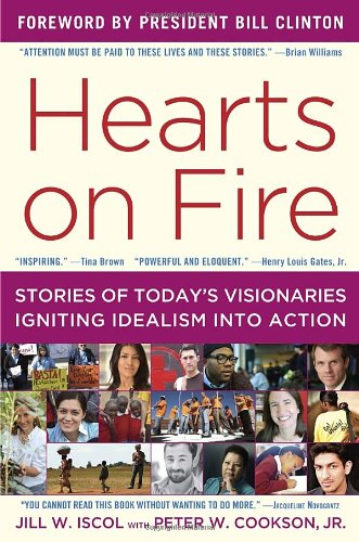 9780812984309: Hearts on Fire: Stories of Today's Visionaries Igniting Idealism into Action