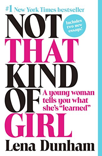 """9780812985177: Not That Kind of Girl: A Young Woman Tells You What She's """"Learned"""""""