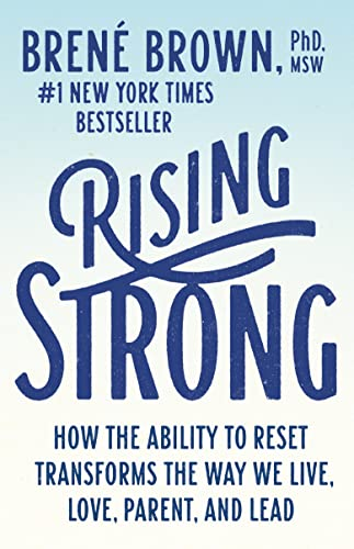 9780812985801: Rising Strong: How the Ability to Reset Transforms the Way We Live, Love, Parent, and Lead