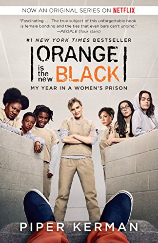 9780812986181: Orange Is the New Black (Movie Tie-in Edition): My Year in a Women's Prison