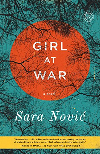 Girl at War A Novel by Sara Novic 2016 Paperback