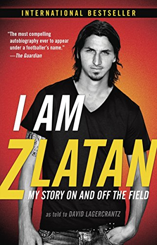 9780812986921: I Am Zlatan: My Story On and Off the Field