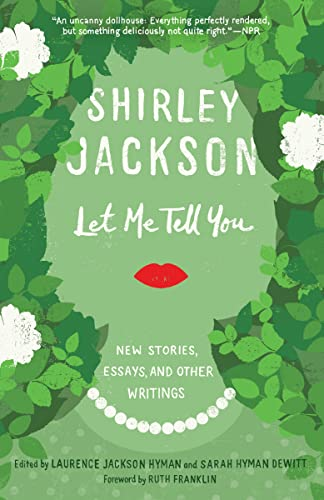 9780812987324: Let Me Tell You: New Stories, Essays, and Other Writings