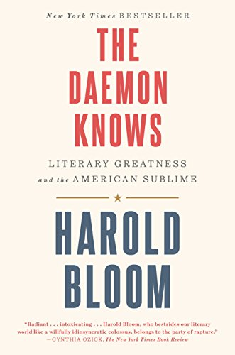 9780812987461: The Daemon Knows: Literary Greatness and the American Sublime
