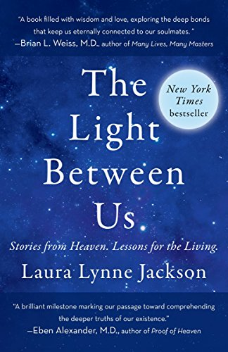9780812987928: The Light Between Us: Stories from Heaven. Lessons for the Living