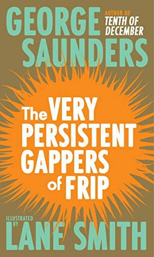 The Very Persistent Gappers of Frip (Signed First Edition): George Saunders