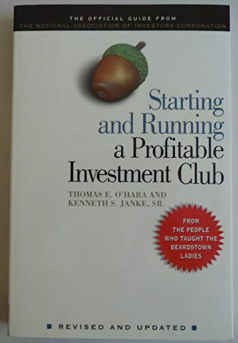 Starting and Running a Profitable Investment Club: O'hara, Thomas E.