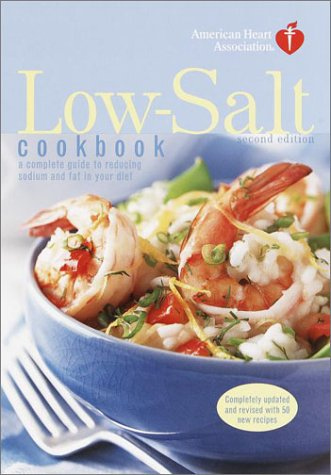 9780812991079: American Heart Association Low-Salt Cookbook, Second Edition: A Complete Guide to Reducing Sodium and Fat in Your Diet