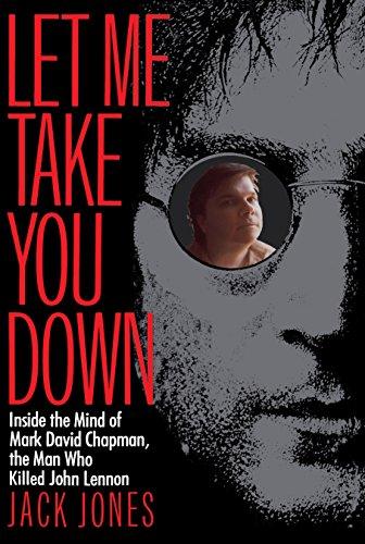 9780812991703: Let Me Take You Down: Inside the Mind of Mark David Chapman, the Man Who Killed John Lennon