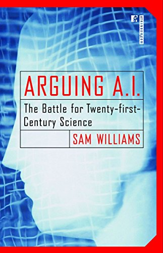9780812991802: Arguing A.I.: The Battle for Twenty-first-Century Science