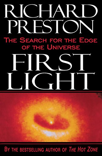 9780812991857: First Light: The Search for the Edge of the Universe