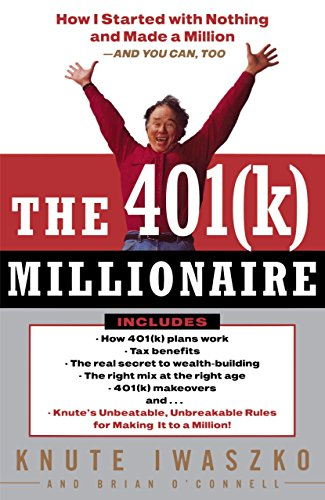 9780812991864: The 401(K) Millionaire: How I Started with Nothing and Made a Million and You Can, Too