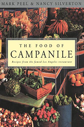 9780812992038: The Food of Campanile: Recipes from the Famed Los Angeles Restaurant: A Cookbook