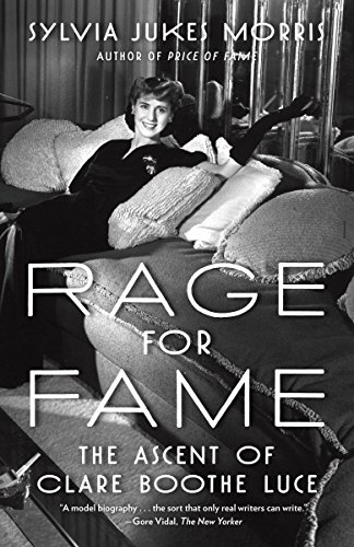 9780812992496: Rage for Fame: The Ascent of Clare Booth Luce