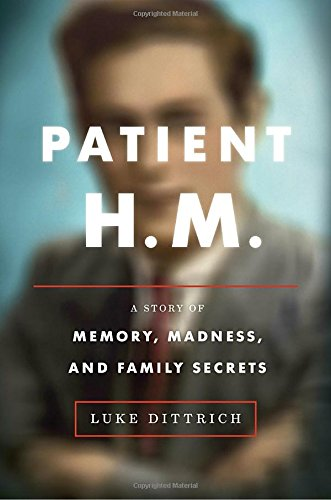 9780812992731: Patient H.M.: A Story of Memory, Madness, and Family Secrets