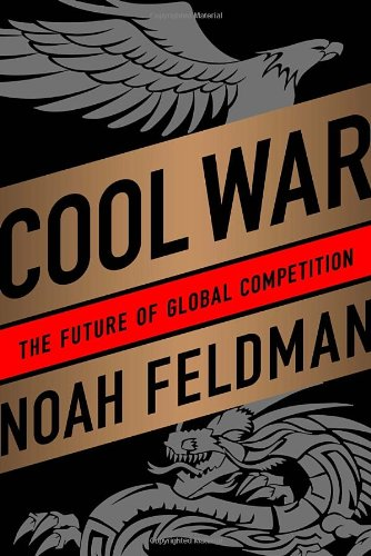 9780812992748: Cool War: The Future of Global Competition