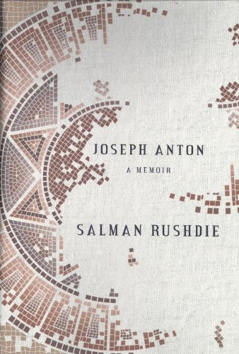 Joseph Anton: A Memoir: Rushdie, Salman