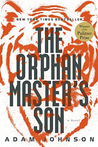 The Orphan Master's Son: A Novel (Pulitzer Prize - Fiction): Johnson, Adam